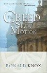 The Creed in Slow Motion - Ronald Knox