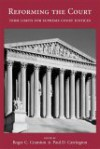 Reforming the Court: Term Limits for Supreme Court Justices - Roger C. Cramton