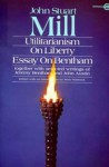 Utilitarianism, On Liberty, and Essay on Bentham: Together With Selected Writings of Jeremy Bentham and John Austin - John Stuart Mill, Jeremy Bentham, Mary Warnock