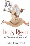 He Is Risen (The Adventures of Jesus Christ) - Colin Campbell