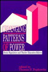Changing Patterns/Power: Social Regulation and Teacher Education Reform - Thomas S. Popkewitz