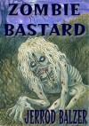 Zombie Bastard - Jerrod Balzer