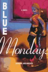 Blue Mondays - Arnon Grunberg