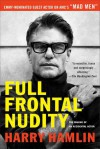 Full Frontal Nudity: The Making of an Accidental Actor - Harry Hamlin