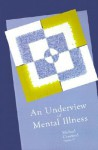 An Underview of Mental Illness - Michael Crawford