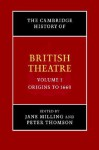 The Cambridge History of British Theatre -- Volume 1: Origins to 1660 - Jane Milling, Peter Thomson