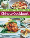Low-Fat Low-Cholesterol Chinese Cookbook: 200 Delicious Chinese & Far East Asian Recipes for Health, Great Taste, Long Life & Fitness - Maggie Pannell, Jenni Fleetwood