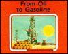 From Oil to Gasoline - Ali Mitgutsch, Annegert Fuchshuber, Marlene Reidel, Franz Hogner