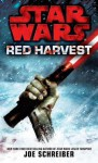 Star Wars: Red Harvest - Joe Schreiber