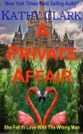 A PRIVATE AFFAIR - Kathy Clark