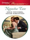 Once Touched, Never Forgotten (Harlequin Presents #3034) - Natasha Tate