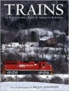 Trains: A Photographic Tour of America's Railways - Brian Solomon