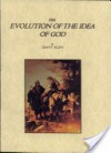The Evolution of the Idea of God: An Inquiry Into the Origin of Religions - Grant Allen, Franklin Richards