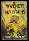 The Movement of Mountains - Michael Blumlein