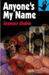 Anyone's My Name - Seymour Shubin