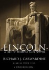 Lincoln: A Life of Purpose and Power - Richard Carwardine, Dick Hill