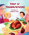 This is Thanksgiving (Board Book) - Harriet Ziefert, Deborah Zemke