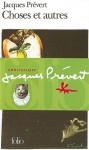 Choses et autres - Jacques Prévert