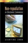 Non Repudiation In Electronic Commerce - Jianying Zhou