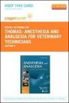 Anesthesia and Analgesia for Veterinary Technicians - Pageburst E-Book on Vitalsource (Retail Access Card) - John Thomas, Phillip Lerche