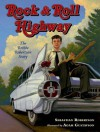Rock and Roll Highway: The Robbie Robertson Story - Sebastian Robertson, Adam Gustavson