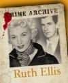Ruth Ellis (Crime Archive) (Crime Archive) - Victoria Blake