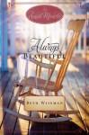Always Beautiful: An Amish Miracle Novella - Beth Wiseman