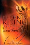 Phoenix Rising: Golden Keys to Unlock Your Depression - Anthony J. Schwarz, Anthony J. Schwarz