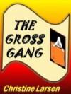 The Gross Gang - Christine Larsen