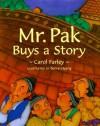 Mr. Pak Buys a Story - Carol Farley, Benrei Huang