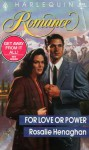 For Love Of Power (Harlequin Romance #3194) - Rosalie Henaghan
