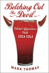 Belching Out the Devil: Global Adventures with Coca-Cola - Mark Thomas