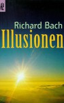 Illusionend. Abenteuer E. Messias Wider Willen - Richard Bach