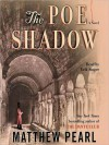 The Poe Shadow (Audio) - Matthew Pearl