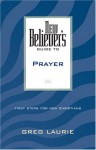 New Believer's Guide to Prayer - Greg Laurie