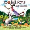 Too-Tall Foyle Finds His Game (Volume 1) - Adonal D Foyle, Shiyana F. Valentine-Williams, Toni Pawlowsky