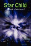 Star Child (Book of Dreams) - Just Joe, Joe L. Wheeler
