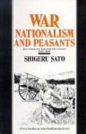 War Nationalism and Peasants: Java Under the Japanese Occupation 1942-1945 - Shigeru Sato, Shigeru Saito