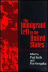 The Immigrant Left In The United States - Paul Buhle