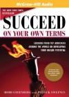 Succeed on Your Own Terms: Lessons from Top Achievers Around the World on Developing Your Unique Potential - Herb Greenberg, Patrick Sweeney