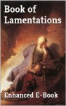 Book of Lamentations - Enhanced E-Book Edition (Illustrated. Includes 5 Different Versions, Matthew Henry Commentary, Stunning Image Gallery + Audio Links) - Prayer Books, Theology Books, Eschatology, The Book of Laments, Book of Laments, Matthew Henry, Anonymous