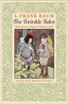 Twinkle and Chubbins: Their astonishing adventures in nature fairyland - L. Frank Baum, Michael Patrick Hearn, Katharine M. Rogers