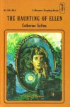 The Haunting of Ellen - Catherine Sefton