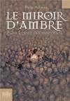 Le miroir d'ambre (A la croisée des mondes, #3) - Philip Pullman