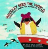 Waddley Sees The World: Upside Down Under - The Adventure Begins! - Julie Davis Canter, Anca Delia Budeanu