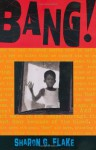 Bang! - Sharon G. Flake