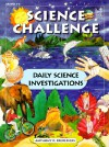 Science Challenge: Daily Science Investigations - Anthony D. Fredericks
