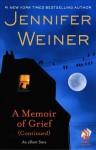 A Memoir of Grief (Continued) - Jennifer Weiner