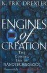 Engines Of Creation: The Coming Era of Nanotechnology - K. Eric Drexler