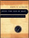 Jesus the Son of Man - Kahlil Gibran